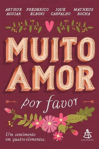9788543104065: Muito Amor, por Favor. Um Sentimento em Quatro Elementos (Em Portuguese do Brasil)