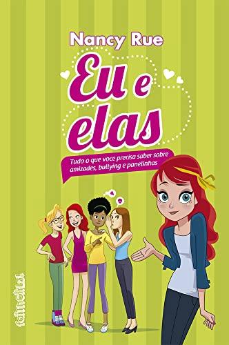 9788543300863: Eu e Elas. Tudo o que Você Precisa Saber Sobre Amizades, Bullying e Panelinhas (Em Portuguese do Brasil)