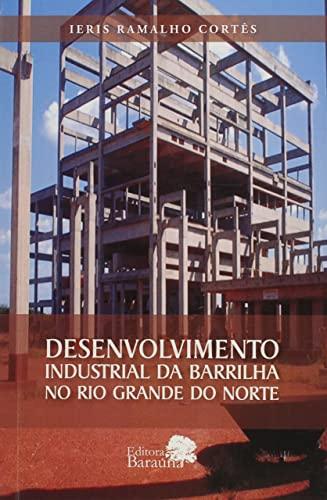 9788543702698: Desenvolvimento Industrial da Barrilha no Rio Grande do Norte (Em Portuguese do Brasil)