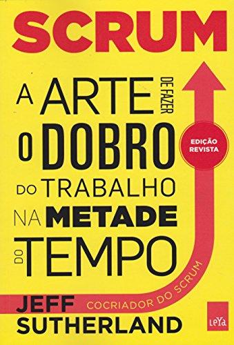 9788544104514: Scrum. A Arte de Fazer o Trabalho na Metade do Tempo (Em Portuguese do Brasil)