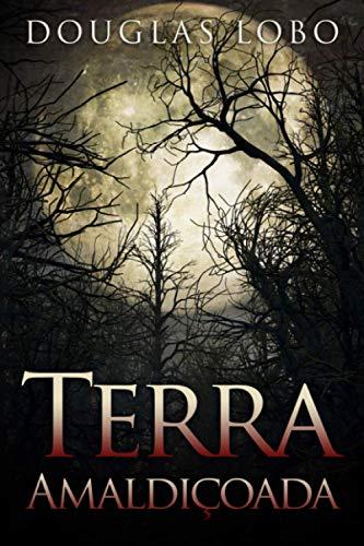 Terra Amaldiçoada (Portuguese Edition): Lobo, Douglas