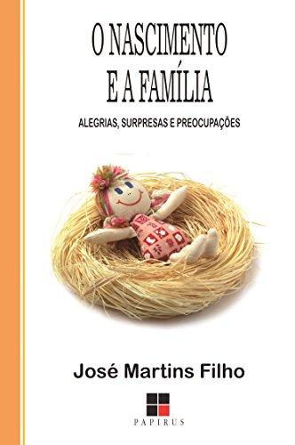 9788544900116: O Nascimento e a Família. Alegrias, Surpresas e Preocupações (Em Portuguese do Brasil)