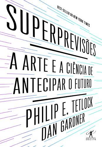 9788547000011: Superprevisoes: A Arte e A Ciencia de Antecipar O (Em Portugues do Brasil)