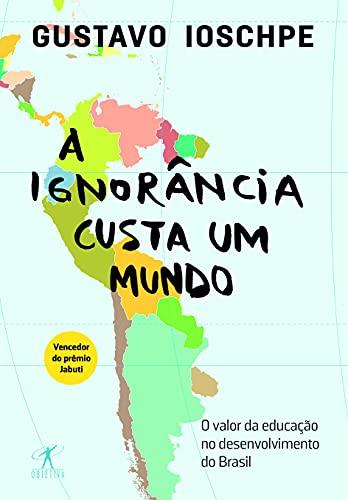 9788547000172: A Ignorância Custa Um Mundo (Em Portuguese do Brasil)