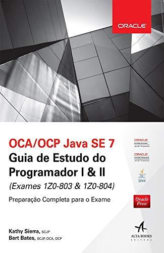 9788550800394: OCA/OCP Java SE 7. Guia de Estudo do Programador I & II (exames 1z0-803 & 1z0-804)