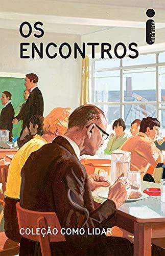 9788551000588: Como Lidar. Os Encontros (Em Portuguese do Brasil)