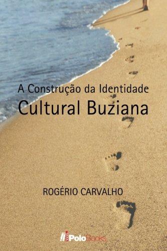 A Construcao Da Identidade Cultural Buziana: Carvalho, Rogerio
