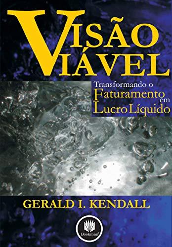 9788560031658: Visão Viável. Transformando o Faturamento em Lucro Líquido (Em Portuguese do Brasil)