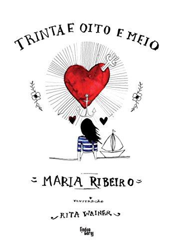 9788560160983: Trinta e Oito e Meio (Em Portugues do Brasil)