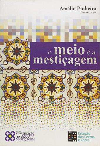 9788560166176: MEIO E A MESTICAGEM, O