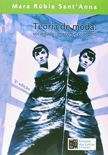 9788560166183: Teoria da Moda: Sociedade, Imagem e Consumo