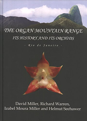 9788560217014: The Organ Mountain Range, Its History and Its Orchids: Rio de Janeiro