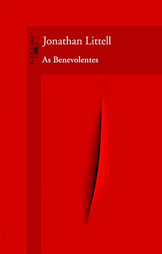 As Benevolentes (Em Portuguese do Brasil): Jonathan Littell