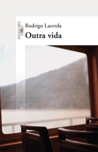 Outra Vida (Em Portuguese do Brasil): Rodrigo Lacerda