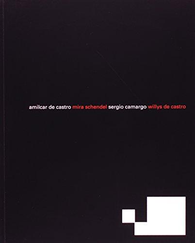 AMILCAR DE CASTRO, MIRA SCHENDEL, SERGIO CAMARGO,