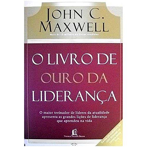 9788560303724: Livro de Ouro da Liderança, John Maxwell