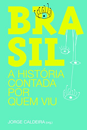 Brasil. A História Contada por Quem Viu: Jorge Caldeira