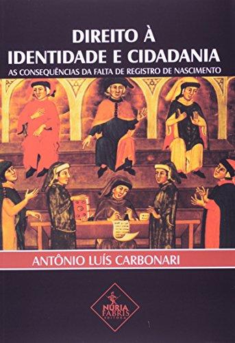 9788560520374: DIREITO A IDENTIDADE E CIDADANIA - AS CONSEQUENCIAS DA FALTA DE REGISTRO DE