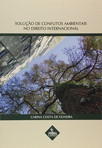 Solução de conflitos ambientais no direito internacional. - Oliveira, Carina Costa de