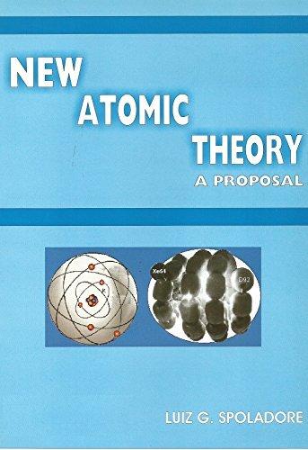 New Atomic Theory A Proposal: Spoladore, Luiz G.