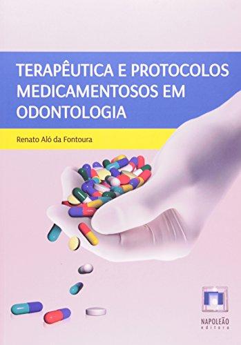 9788560842520: Terapeutica e Protocolos Medicamentosos em Odontologia