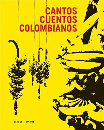 Cantos Cuentos Colombianos: Arte Contemporanea Colombiana: Herzog, Hans-Michael