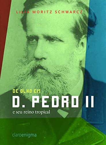 9788561041373: De Olho Em D. Pedro Ii e Seu Reino Tropical (Em Portugues do Brasil)