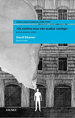 9788561096021: Sonhos Teus Vao Acabar Contigo, Os: Prosa, Poesia, Teatro - Colecao Contos Russos Modernos (1900-1930)