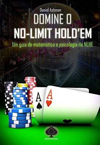 9788561255565: Domine o No-limit Holdem: Um Guia de Matematica e Psicologia do N L H E