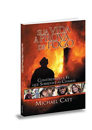 9788561411022: Sua Vida à Prova De Fogo, Michael Catt