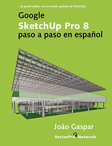 9788561453060: Google SketchUp Pro 8 paso a paso en español (Spanish Edition)