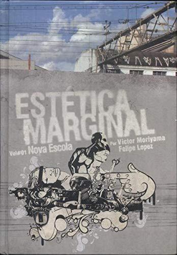 Estetica Marginal 01 - Nova Escola: Victor Moriyama
