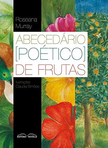 Abeced?rio ( Po?tico ) das Frutas: Roseana Murray