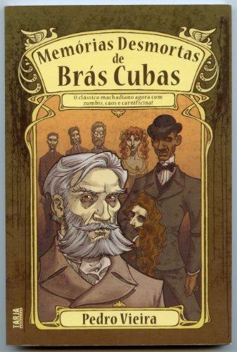 Memórias desmortas de Brás Cubas : o: Vieira, Pedro