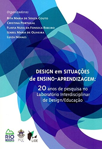 9788561556518: Design em Situacoes de Ensino - Aprendizagem: 20 Anos de Pesquisa no Laboratorio Interdisciplinar de Design Educacao