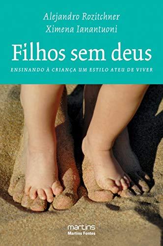 9788561635015: Filhos Sem Deus. Ensinando A Criança Um Estilo Ateu De Viver (Em Portuguese do Brasil)