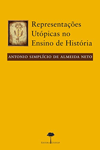9788561673260: Representacoes Utopicas no Ensino de Historia
