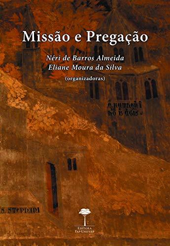 9788561673697: Missao e Pregacao: A Comunicacao Religiosa Entre a Historia da Igreja e a Historia das Religioes