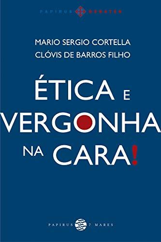 9788561773489: Etica e Vergonha Na Cara! (Em Portugues do Brasil)