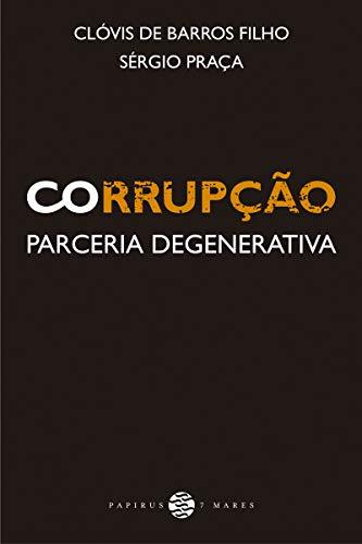 9788561773632: Corrupção. Parceria Degenerativa (Em Portuguese do Brasil)