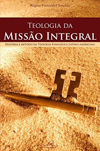 9788561859220: Teologia Da Missão Integral. História E Método Da Teologia Evangélica Latino Americana