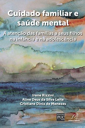 9788561859909: Cuidado Familiar e Saude Mental: A Atencao das Familias a Seus Filhos na Infancia e na Adolescencia