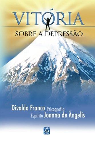 Vit?ria Sobre a Depress?o: Franco, Divaldo Pereira