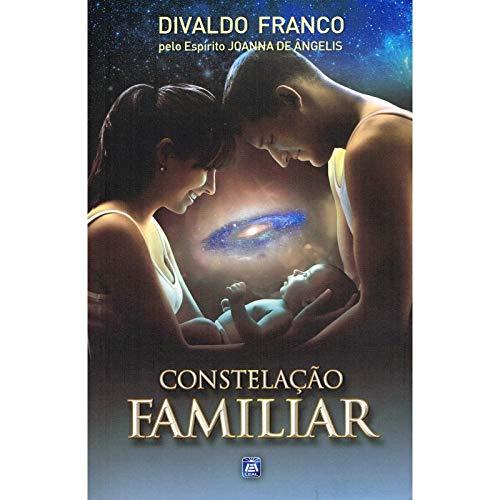 Constelação Familiar (Portuguese Edition): Divaldo Pereira Franco
