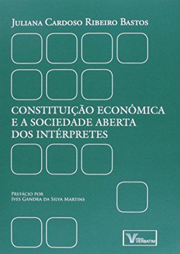 9788561996819: Constituicao Econªmica e a Sociedade Aberta dos Interpretes