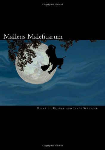 Malleus Maleficarum: Heinrich Kramer; James