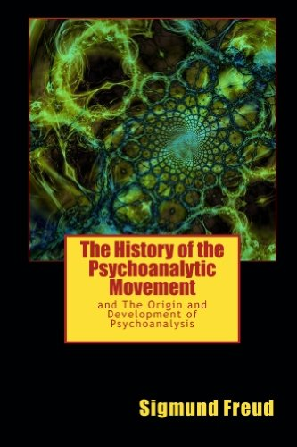 The History of the Psychoanalytic Movement and The Origin and Development of Psychoanalysis - Sigmund Freud