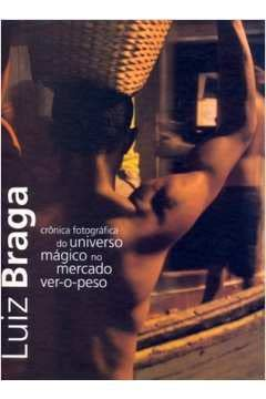 Photographic Chronicles of Magical Universe in Ver-o-Peso: Luiz Braga, Joao