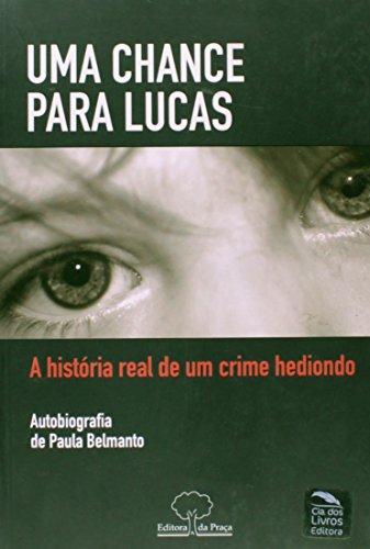 9788562081026: Chance Para Lucas, Uma : A Historia Real de Um Crime Hediondo
