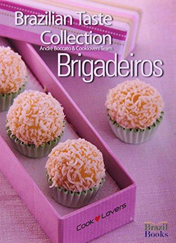 Brazilian Taste Collection: Brigadeiros: André Boccato